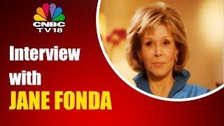 Interview with JANE FONDA | Entertainment News | CNBC TV18