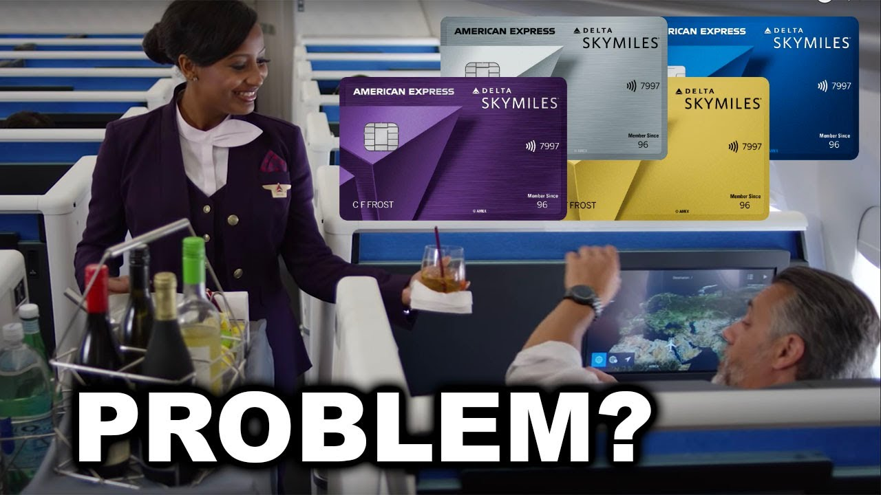 The PROBLEM with the AmEx Delta Credit Cards