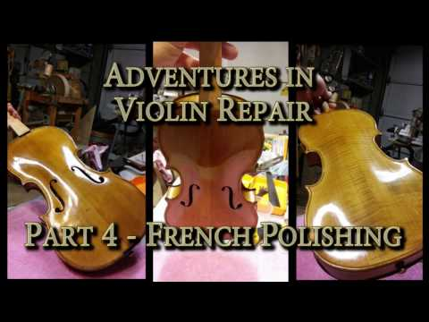 Adventures in Violin Repair - Part 4 - French Polishing (reposted)
