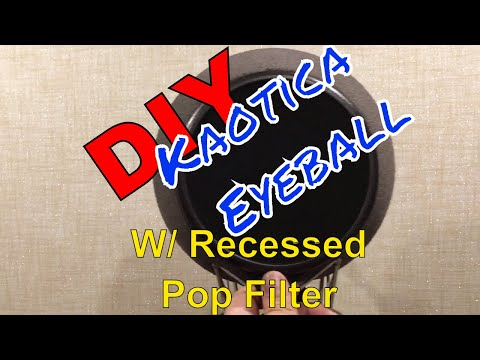 DIY Kaotica Eyeball With Recessed Pop Filter | Portable Vocal Booth | Cheap & Easy