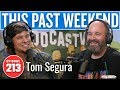 Tom Segura This Past Weekend W Theo Von 213