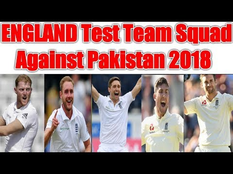 England Announced 12 Members Test Team Squad For First Test Match Against Pakistan 2018