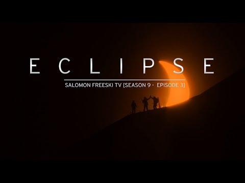 Eclipse Trailer - Salomon Freeski TV S9 E03