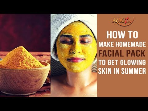 How To Make Homemade Facial Pack To Get Glowing Skin In Summer