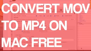 How To Convert Mov To Mp4 On Mac Free
