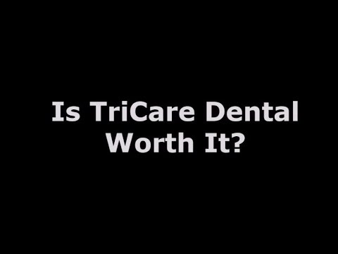 Is TriCare Dental Insurance Worth It?