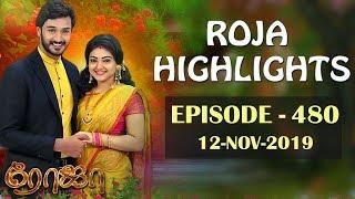 ROJA Serial Highlights | Episode 480 | 12th Nov 2019
