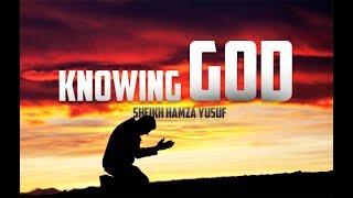 Knowing Allah- Sheikh Hamza Yusuf 2017  معرفة الله
