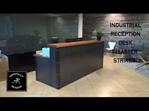 DISASTER!!! Industrial Reception Desk Project