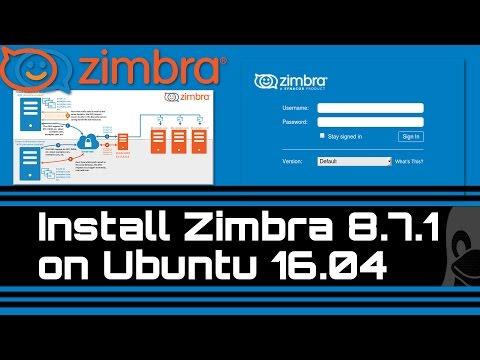 Install Zimbra 8.7.1 Ubuntu