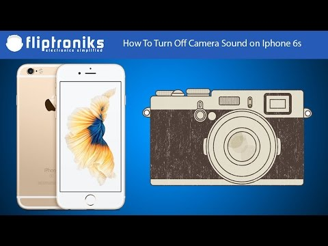 How To Turn Off Camera Sound on Iphone 6s - Fliptroniks.com