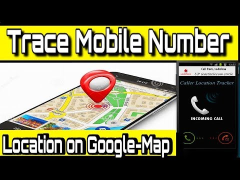 How To Trace Any Mobile Number | Free Cell Number Tracing Techniques | Find Number Location | 2018