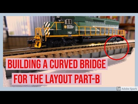 Building a curved bridge for the layout  part B