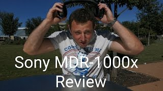 Sony MDR-1000x Review - Better than Bose QC35?