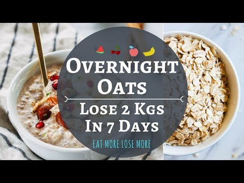 Overnight Oats | Lose 2 Kgs in 1 Week | How To Make Oats Recipes for Weight Loss | Oats