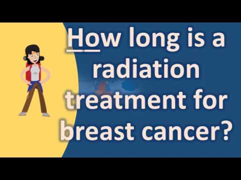 How long is a radiation treatment for breast cancer ? |Best Health Answers