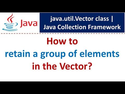 Java : Collection Framework : Vector (Retain Group of Elements)