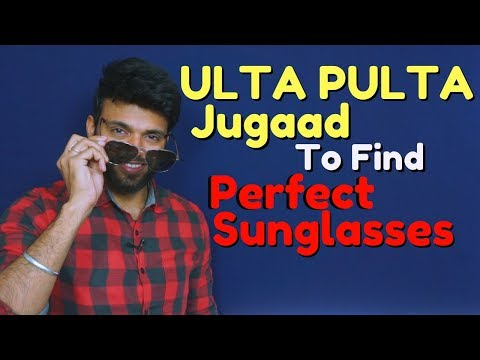 My ULTA PULTA Jugaad to Find Perfect Sunglasses for You | Be Ghent | Rishi Arora