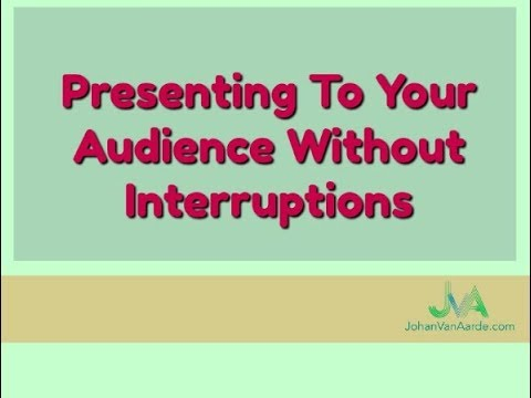 Presenting To Your Audience Without Interruptions