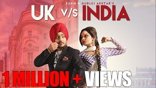 UK VS INDIA - OFFICIAL VIDEO - SAHIB & GURLEJ AKHTAR (2018)