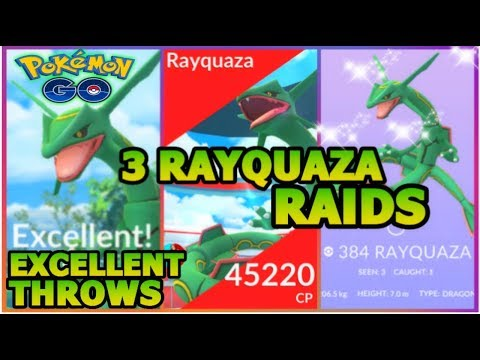 RAYQUAZA RAIDS & EXCELLENT THROWS POKEMON GO   3 RAYQUAZA RAIDS   HOW TO CATCH RAYQUAZA