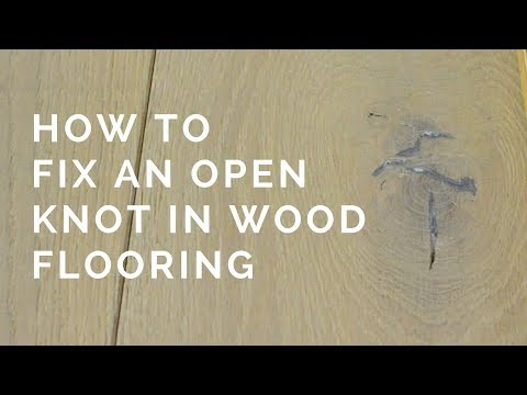 How To Fix An Open Knot In Wood Flooring