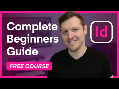 Adobe InDesign For Beginners - Tutorial Course Overview & Breakdown