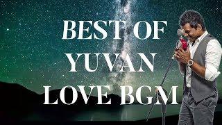 BEST OF YUVAN BGM - LOVE | PART 1 | YUVAN SHANKAR RAJA