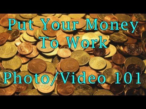 Make Your Money Work For You! Photography/Video 101! Quick Tip