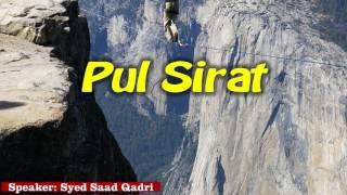 Pul Sirat || Qayamat | Syed Saad Qadri