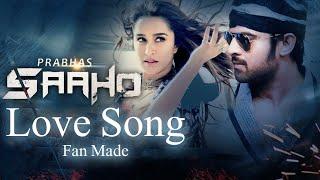 Saaho Love Song Fan Made    Prabhas   Shradha Kapoor   Saaho Songs   