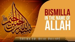 Bismillah - In The Name Of Allah ᴴᴰ ┇ Must Watch ┇ by Sheikh Dr. Bilal Philips ┇ TDR Production ┇