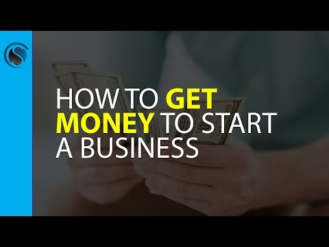 How to Get Money to Start a Business