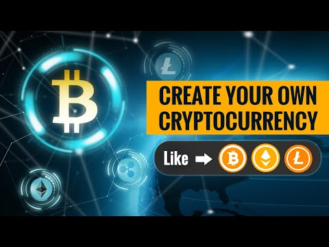 Create Your Own Cryptocurrency Like Bitcoin, Ethereum, litecoin