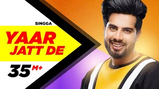 Singga | Yaar Jatt De (Full Video)| Desi Crew | Sukh Sanghera | Latest Punjabi Songs 2020