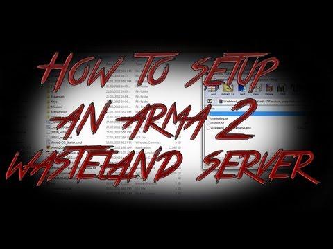 How to host an Arma 2 Dedicated Wasteland Server *Operation Arrowhead*