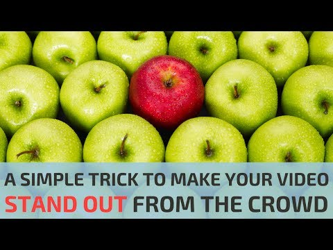 A Simple Trick To Make Your Video Stand Out From The Crowd