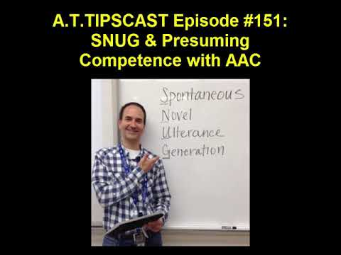 The A.T.TIPSCAST Episode #151: SNUG & Presuming Competence with AAC