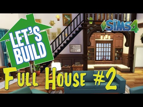 Sims 4 || Let's Build: Full House #2