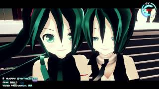 【MMD】Happy synthesizer【LAT Hatsune Miku HD720P】