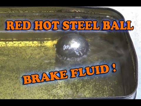 RED HOT STEEL BALL in BRAKE FLUID! ATE TYP 200