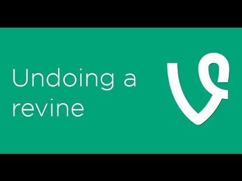How to undo a revine on Vine