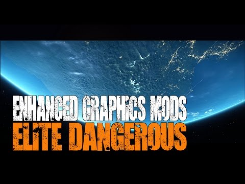 Elite: Dangerous - How to get the Best Graphics with Mods