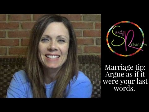 Marriage tip: Argue as if it were your last words