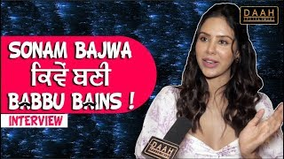 Ardab Mutiyaran | Sonam Bajwa Kiven Bani Babbu Bains! | Interview | DAAH Films
