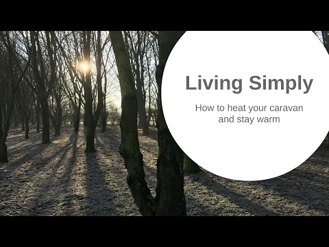 How to heat a caravan/RV and stay warm