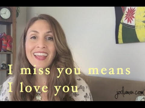 I Miss You Means I Love You