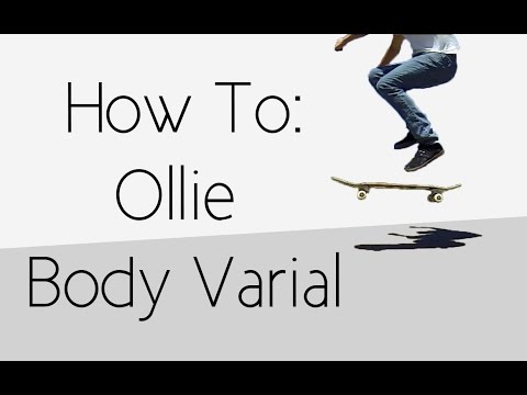 How To: Ollie Body Varial