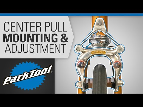 Brake Caliper Mounting & Adjustment - Center Pull