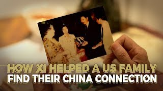 How Xi helped a US family find their China connection